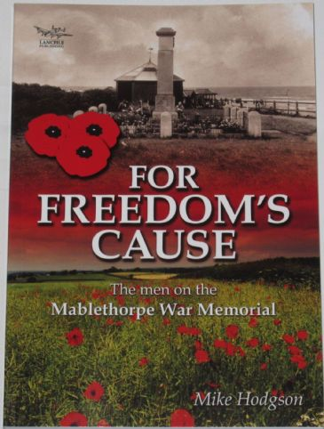 For Freedom's Case - The Men on the Mablethorpe War Memorial, by Mike Hodgson